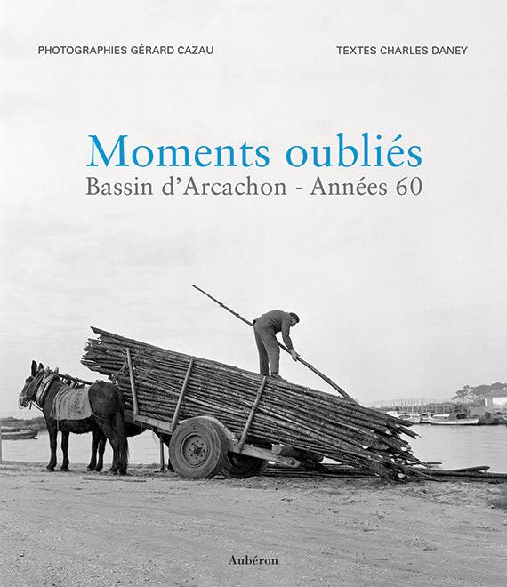 Moments Oubliés – Bassin d'Arcachon Années 60