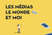 Les médias, le monde et moi